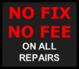 NO FIX NO FEE ON ALL REPAIRS